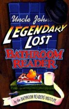 Uncle John's Legendary Lost Bathroom Reader