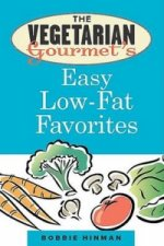 Vegetarian Gourmet's Easy Low Fat Favorites