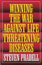 Winning the War Against Life Threatening Diseases