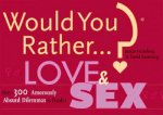 Would You Rather...? Love and Sex