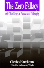 Zero Fallacy and Other Essays in Neoclassical Metaphysics