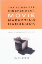 Complete Independent Movie Marketing Handbook