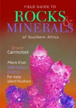 Field Guide to Rocks and Minerals of Southern Africa