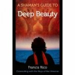 Shaman's Guide to Deep Beauty