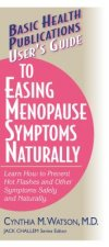 User's Guide to Easing Menopause Symptoms Naturally