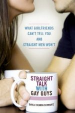 Straight Talk with Gay Guys