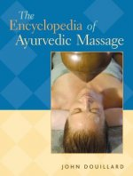 Encyclopedia of Ayurvedic Massage