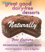 Great Good Dairy-Free Desserts Naturally