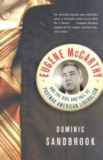 Eugene Mccarthy and the Rise and Fall of Post-War Amarican Libralism
