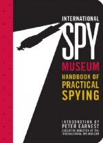 International Spy Museum's Handbook of Practical Spying