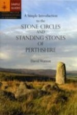 Simple Introduction to the Stone Circles and Standing Stones of Perthshire