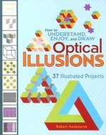 How to Understand Enjoy and Draw Optical Illusions  A140