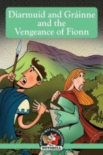 Diarmuid and Grainne and the Vengeance of Fionn