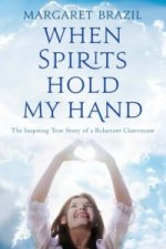 When Spirits Hold My Hand