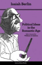 Political Ideas in the Romantic Age - Their Rise and Influence on Modern Thought 2e