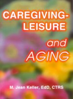 Caregiving - Leisure and Aging
