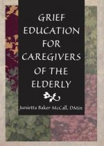Grief Education for Caregivers of the Elderly