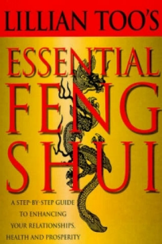 Lillian Too's Essential Feng Shui