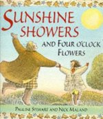 Sunshine Showers and Four o'Clock Flowers