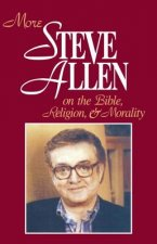 More Steve Allen on the Bible, Religion and Morality