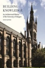 Building Knowledge - an Architectural History of the University of Glasgow