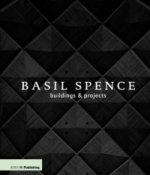 Basil Spence: Buildings and Projects
