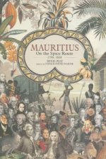 Mauritius: On the Spice Route 1598-1810
