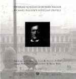 Richard Wagner's Venetian Travels