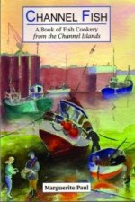 Channel Fish: a Book of Fish Cookery from the Channel Islands