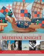 LIFE TIMES OF THE MEDIEVAL KNIGHT