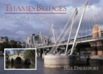 Thames Bridges Then and Now