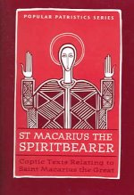 St. Macarius The Spirit Bearer: Coptic Texts Relating To Saint Macarius The Great