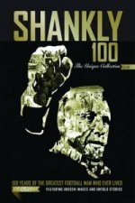 Shankly 100 - the Unique Collection