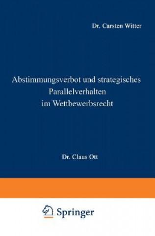 Abstimmungsverbot Und Strategisches Parallelverhalten Im Wettbewerbsrecht