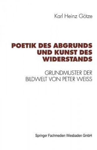 Poetik Des Abgrunds Und Kunst Des Widerstands