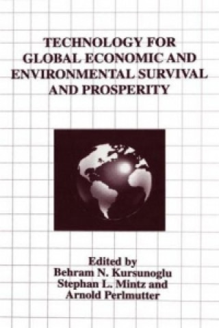 Technology for Global Economic and Environmental Survival and Prosperity