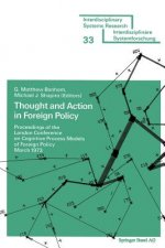 Thought and Action in Foreign Policy : Proceedings of the London Conference on Cognitive Process Models of Foreign Policy March 1973