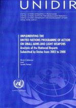 Implementing the United Nations Programme of Action on Small Arms and Light Weapons