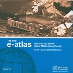 Who E-Atlas of Disaster Risk for Eastern Mediterranean Region