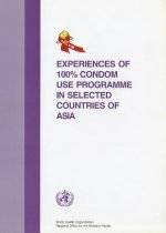 Experiences of 100 Per Cent Condom Use Programme in Selected Countries of Asia