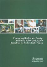 Promoting Health and Equity: Evidence Policy and Action