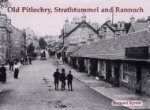Old Pitlochry, Strathtummel and Rannoch