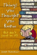 Things You Thought You Knew