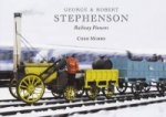 George and Robert Stephenson, Railway Pioneers