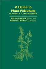 Guide to Plant Poisoning of Animals in North America