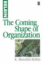 Coming Shape of Organization