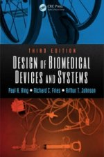 Design of Biomedical Devices and Systems, Third Edition