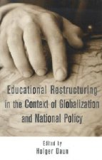 Educational Restructuring in the Context of Globalization and National Policy