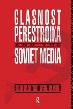 Glasnost, Perestroika and the Soviet Media