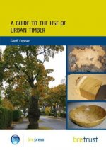 Guide to the Use of Urban Timber